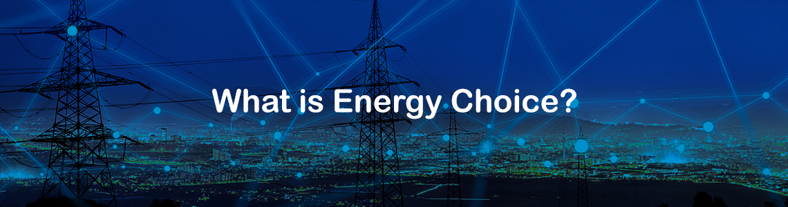 XOOM Energy. What is Energy Choice.